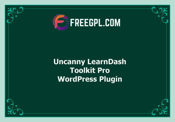 Uncanny LearnDash Toolkit Pro Free Download