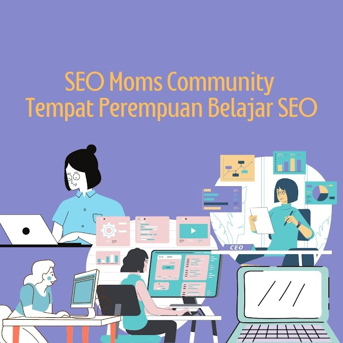 SEO Moms Community Tempat Perempuan Belajar SEO
