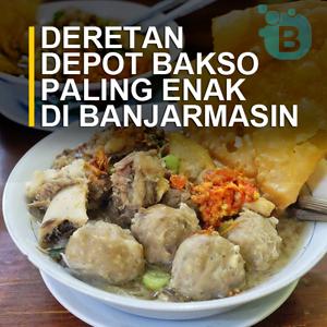 https://www.beri.web.id/2018/06/9-depot-bakso-paling-enak-di-banjarmasin.html