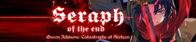 Seraph of the End: Guren Ichinose Catastrofe a los dieciséis