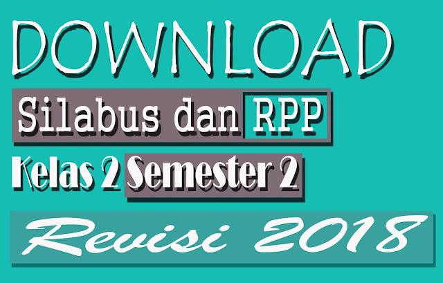 Silabus dan RPP Untuk SD Revisi 2018 Kelas 2 Semester 2 Terbaru