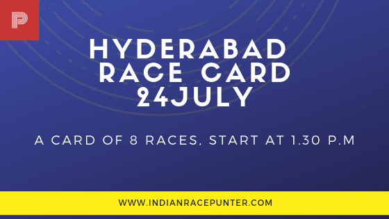 Hyderabad Race Card 24 July,  free indian horse racing tips, trackeagle,racingpulse