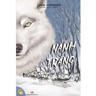 Nanh Trắng Và Tiếng Gọi Của Hoang Dã (Bìa Cứng) ebook PDF EPUB AWZ3 PRC MOBI