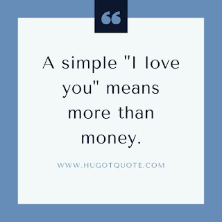 Simple I Love You, is more than money