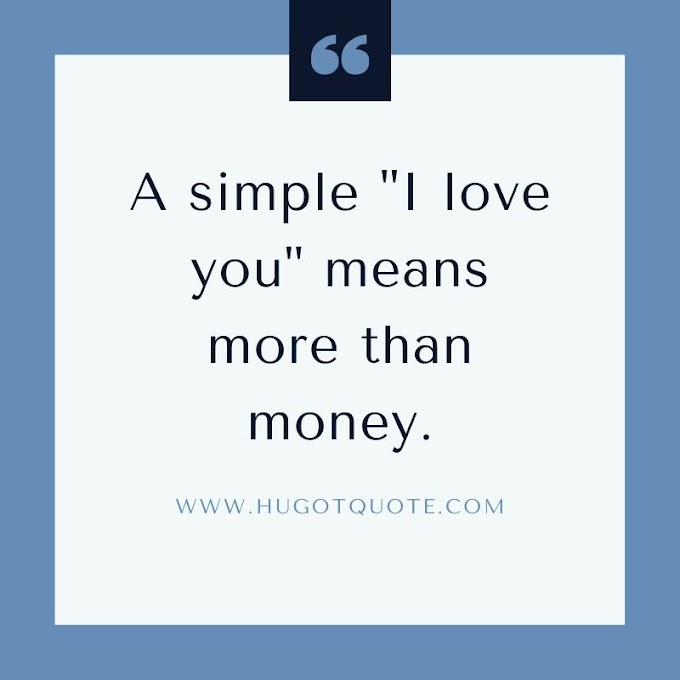 Love Is More Than Money. #HugotQuotes