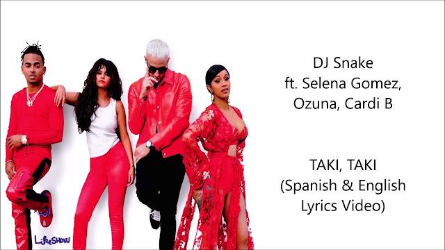 TAKI TAKI (SPANISH & ENGLISH) - Lyrics Song || DJ Snake ft. Selena Gomez, Ozuna, Cardi B (Hit Lyrics 2020 )