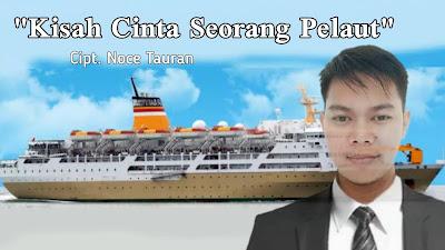 Lirik Lagu Kisah Cinta Seorang Pelaut - Adit Toraja/Noce Tauran