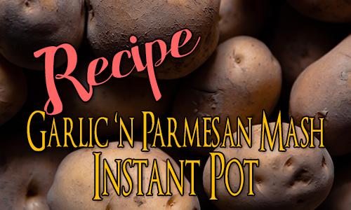 Recipe: Nigella's Garlic & Parmesan Mash in the Instant Pot