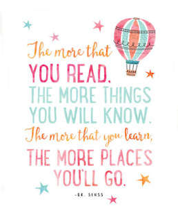 The more that you read the more things you will know the more that you learn the more places you will go