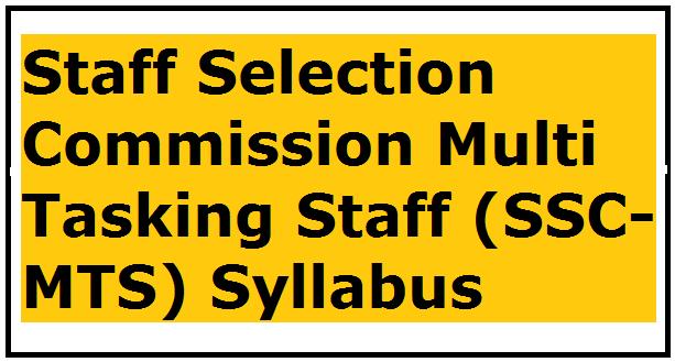 Staff Selection Commission Multi Tasking Staff (SSC-MTS) Syllabus