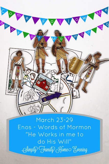Come, Follow Me; Simply Family Home Evening FHE lessons: Mar 23-29 Enos - Words of Mormon