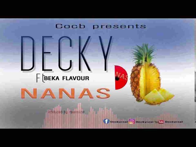 Decky ft Beka Flavour ~ NANAS [DOWNLOAD AUDIIO MP3]