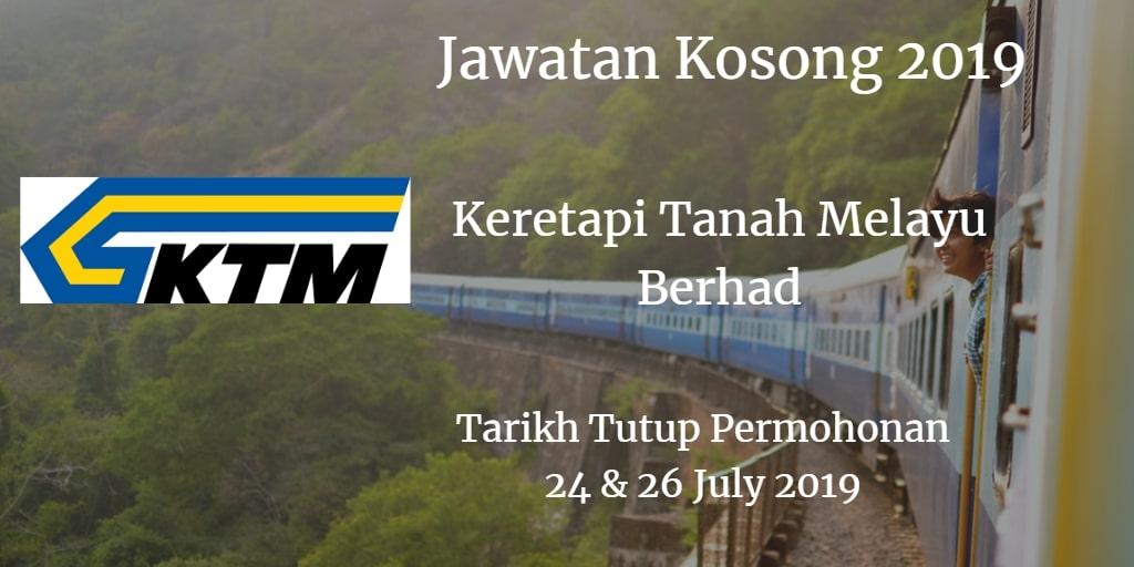 Jawatan Kosong KTMB 24 & 26 July 2019