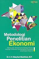 Metodologi Penelitian Ekonomi – Aplikasi pada Manajemen Sumberdaya Manusia, Keuangan (Perbankan), dan Manajemen Pemasaran, serta Integrasi Keislaman