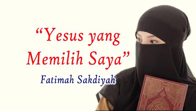 Kesaksian Fatimah Sakdiyah Mantan Islam Garis Keras Masuk Kristen