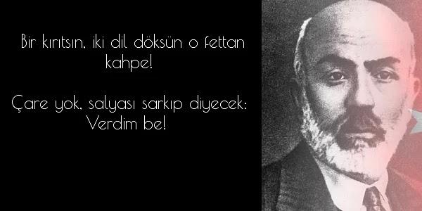 Mehmet Akif Ersoy Sözleri, Mehmet Akif Ersoy Şiirleri, Küfürlü Sözler, Küfürlü Şiirler