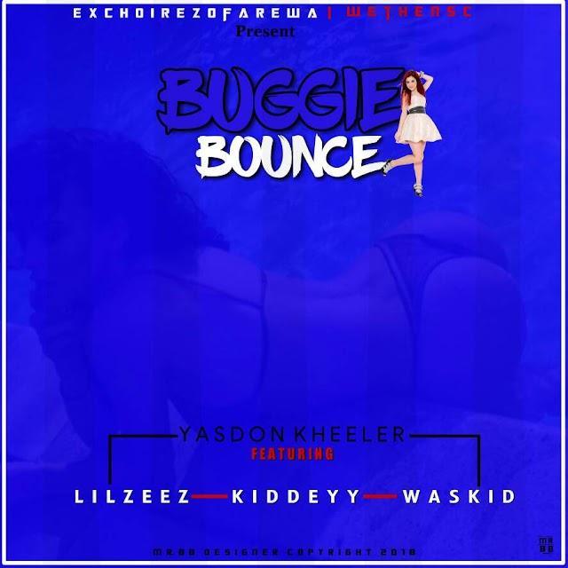 [Music]  Yasdon_Kheeler x Lil zeez x Waskid x Kiddeyy - Buggie Bounce