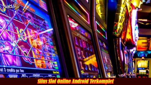 Situs Slot Online Android Terkomplet