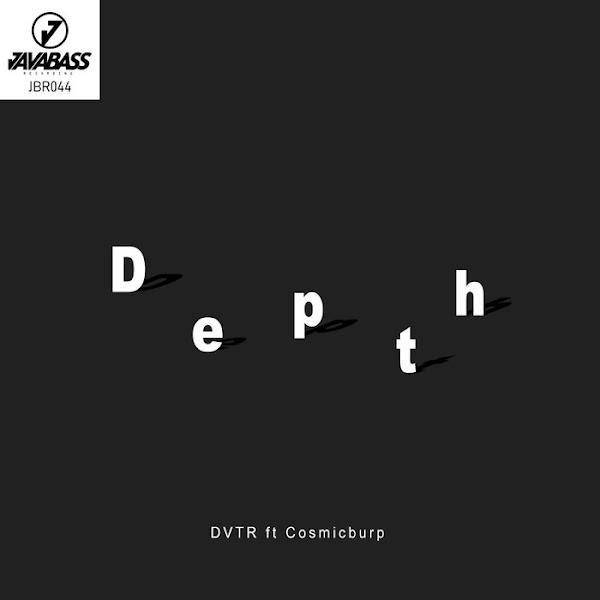 "DVTR, Cosmicburp — ""Depth"""