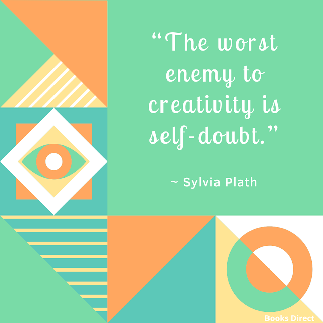 """The worst enemy to creativity is self-doubt.""  ~ Sylvia Plath"