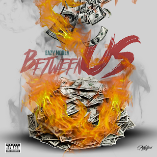 New Music: Eazy Money - Between Us