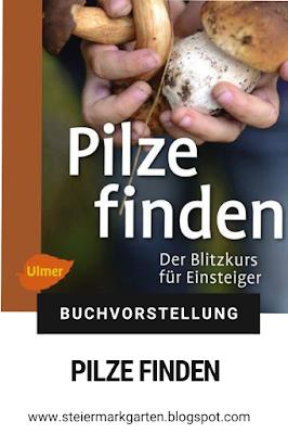 Buchvorstellung-Pilze-finden-Pin-Steiermarkgarten