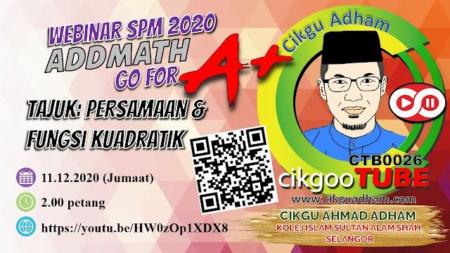 Webinar AddMath: Contoh Soalan Berformat SPM: Persamaan Kuadratik & Fungsi Kuadratik.