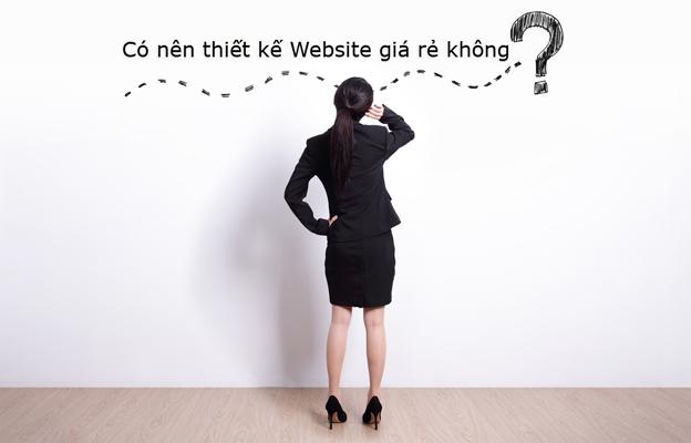 Dịch vụ thiết kế website giá rẻ, nên hay không?