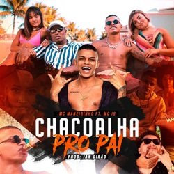 Chacoalha pro Pai – MC Maneirinho e Mc IG Mp3