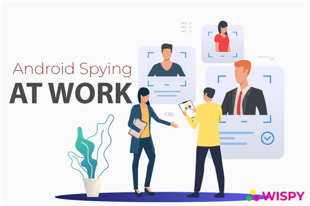 Easy Tips On How To Spy On An Android Work Phone