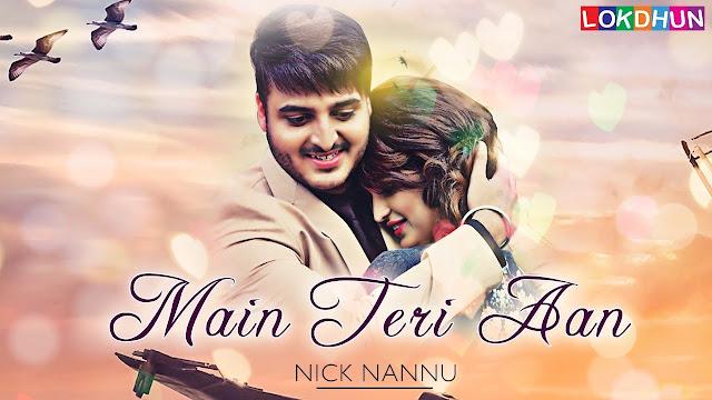 Main Teri Aan Lyrics : Nick Nannu ( Official Video)   New Punjabi Song   Lokdhun Punjabi