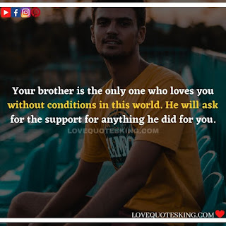 love to Brother Quotes|BEST QUOTES ABOUT BROTHERS TO SAY I LOVE MY BROTHER | BROTHER QUOTES THAT WILL MAKE YOU FEEL LUCKY | BEST BROTHER QUOTES AND SIBLING SAYINGS
