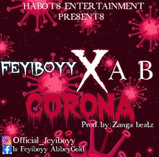 FEYIBOYY ft A B -- CORO
