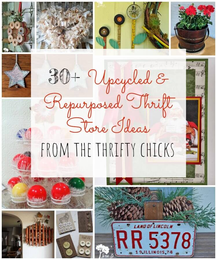 30+ Upcycled & Repurposed Thrift Store Ideas!