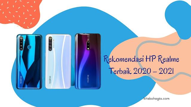Rekomendasi HP Realme Terbaik 2020 – 2021