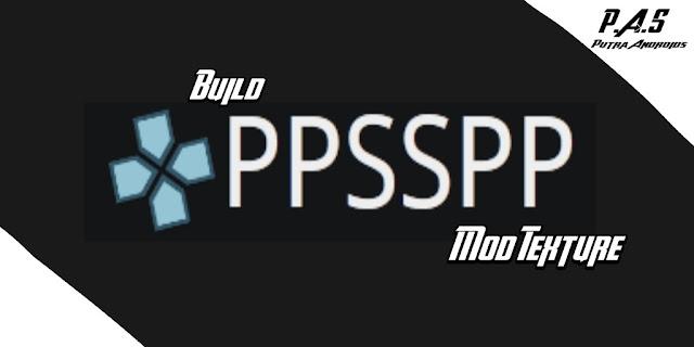 emulator ppsspp build mod texture apk