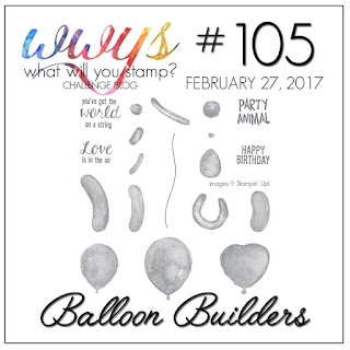 http://whatwillyoustamp.blogspot.com/2017/02/wwys-105-balloon-builders.html