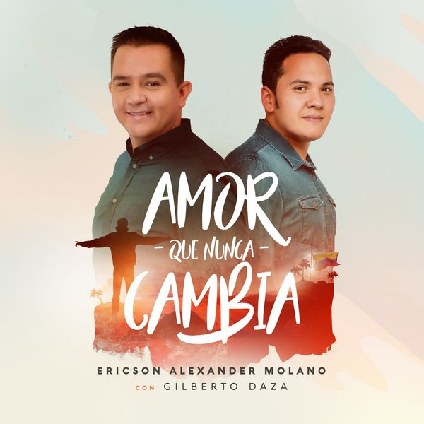 Ericson Alexander Molano – Amor Que Nunca Cambia (Feat.Gilberto Daza) (Single) 2021 (Exclusivo WC)