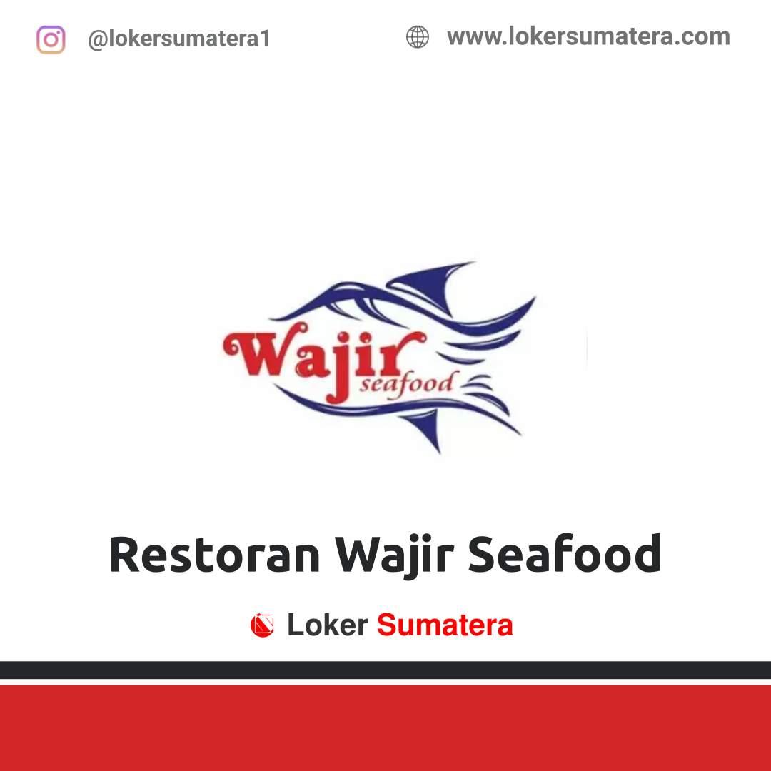 Lowongan Kerja Medan: Restoran Wajir Seafood Januari 2021