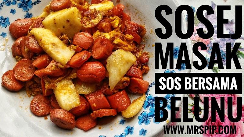 Resepi sosej masak sos bersama belunu