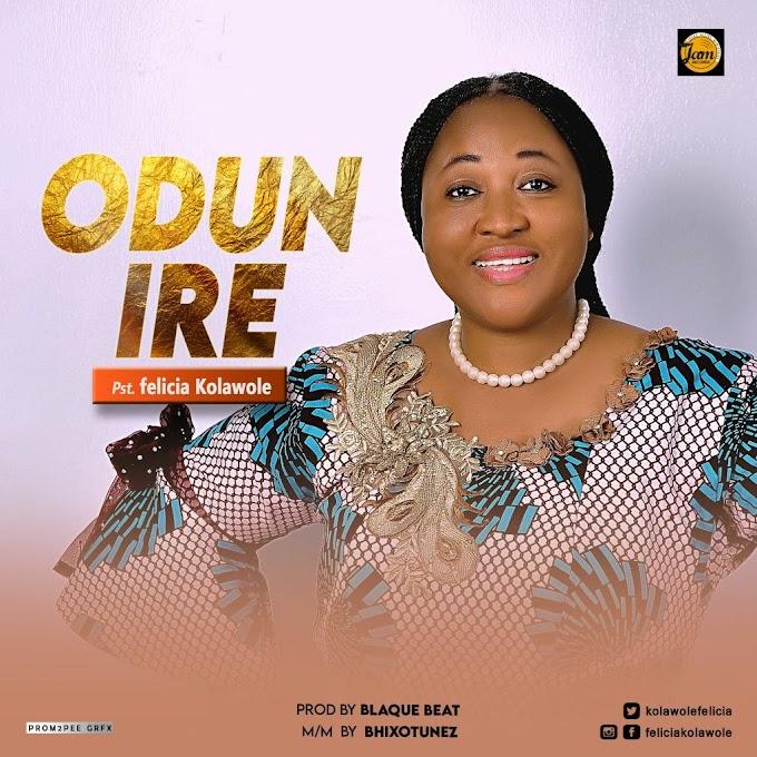 [Music] Pst. Felicia Kolawole – Odun ire.mp3