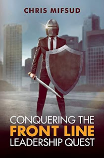 Conquering The Front Line Leadership Quest by Chris Mifsud