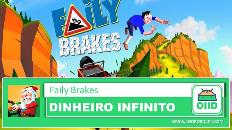 Faily Brakes – APK MOD HACK – Dinheiro Infinito