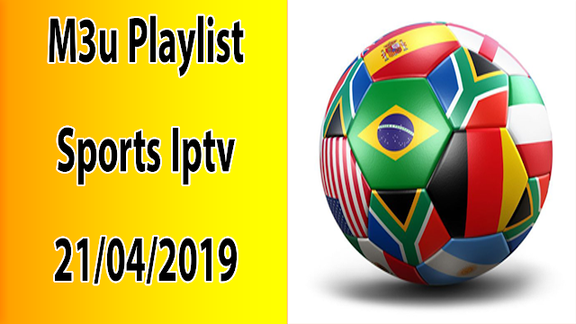 M3u Playlist Sports Iptv Servers 21/04/2019
