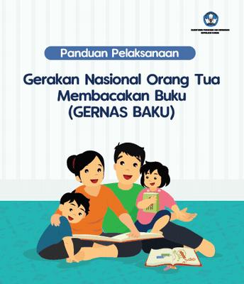 Panduan Pelaksanaan Gerakan Nasional Orang Tua Membacakan Buku (GERNAS BAKU)