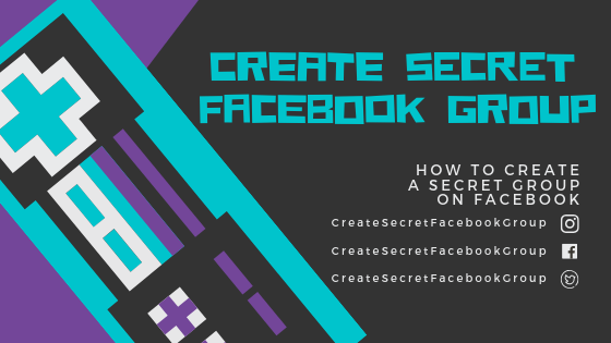 How To Create A Secret Facebook Group<br/>