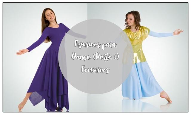 Figurinos para Dança (Parte 8) - Femininos, Vestes ministeriais femininas, figurinos para dança, figurinos de dança para mulheres,