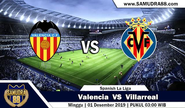 Prediksi Bola Terpercaya Liga Spanyol Valencia vs Villarreal 1 Desember 2019