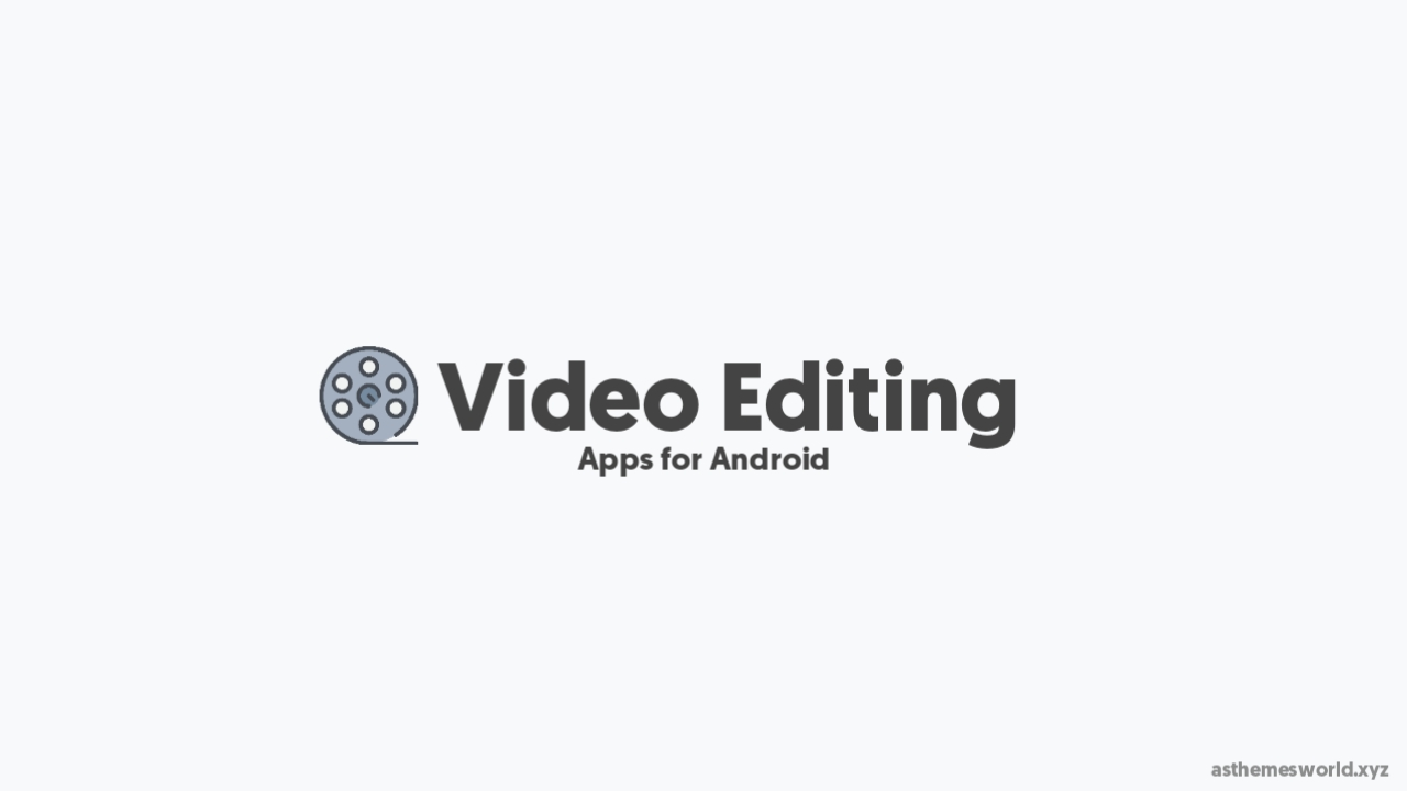 Top 5 Best Video Editing Apps for Android in 2021