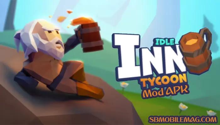 Idle Inn Empire Tycoon Mod APK, Idle Inn Empire Tycoon Hack APK, Idle Inn Empire Mod APK, Idle Inn Tycoon Mod APK